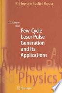 Few Cycle Laser Pulse Generation and Its Applications