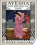 Ayesha - The Return Of She : the popular victorian author h. rider...