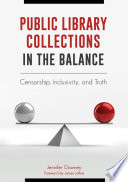 Public Library Collections in the Balance  Censorship  Inclusivity  and Truth