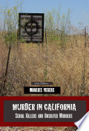 Murder in California: Serial Killers and Famous Unsolved Murders Pdf/ePub eBook