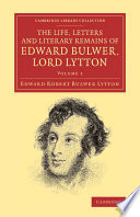 The Life  Letters and Literary Remains of Edward Bulwer  Lord Lytton