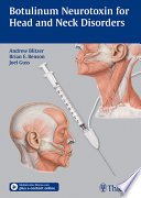 Botulinum Neurotoxin for Head and Neck Disorders Neck Disorders And The Associated How To