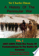 A History of the Peninsular War Volume I 1807 1809