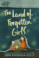 The Land Of Forgotten Girls : two sisters from the philippines,...
