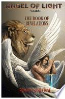 Angel Of Light Volume I  The Book of Revelations
