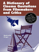A Dictionary of Cinema Quotations from Filmmakers and Critics
