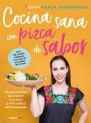 Comida Sana Con Pizca De Sabor Una Gu A Pr Ctica Para Nutrir Tu Cuerpo Y Vivir