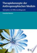 Therapiekonzepte der anthroposophischen Medizin