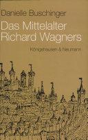 Das Mittelalter Richard Wagners