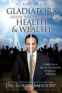 The Gladiator S Guide To Corporate Health And Wealth