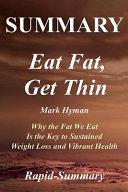 Summary   Eat Fat  Get Thin