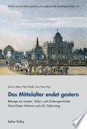Das Mittelalter endet gestern. Beiträge zur Landes-, Kultur- und Ordensgeschichte