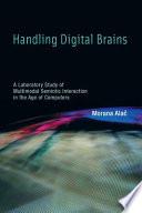 Handling Digital Brains