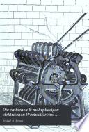 Die einfachen & mehrphasigen elektrischen Wechselströme beziehungsweise der Drehstrom seine Erzeugung & Anwendung in der Prazis
