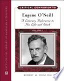Critical Companion To Eugene O Neill