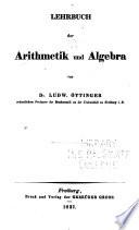 Lehrbuch der reinen Mathematik: t. Lehrbuch der Arithmetik und Algebra
