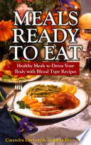 Meals Ready To Eat  Healthy Meals to Detox Your Body with Blood Type Recipes