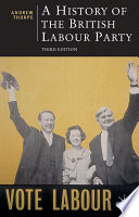 A History of the British Labour Party  Third Edition