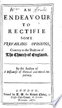 An Endeavour To Rectifie Some Prevailing Opinions Contrary To The Doctrine Of The Church Of England By The Author Of A Discourse Of Natural And Moral Impotency I E Joseph Truman A Reply To Harmonia Apostolica By George Bull Bishop Of Saint David S