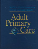 Adult Primary Care : in the primary care setting. renowned authorities briefly...