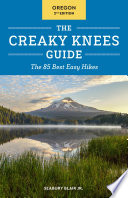The Creaky Knees Guide Oregon  2nd Edition