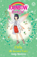 Orla The Inventor Fairy : 1 bestselling series for girls aged 5...