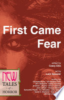 First Came Fear : of literature's oldest genres. its history is...