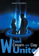 When Dream and Day Unite
