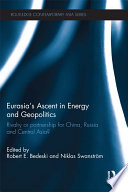 Eurasia s Ascent in Energy and Geopolitics