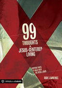 99 Thoughts on Jesus Centered Living