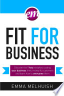 Fit For Business Discover The Nine Key Mistakes Costing Your Business Time Money Customers And Learn How To Overcome Them