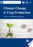 Climate Change and Crop Production Is Unlikely To Satisfy Future Demand Under Predicted