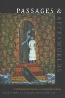 Passages and Afterworlds: Anthropological Perspectives on Death in the Caribbean Book Cover