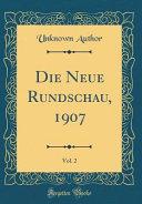 Die Neue Rundschau  1907  Vol  2  Classic Reprint