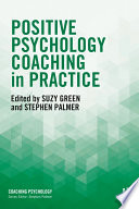 Positive Psychology Coaching in Practice