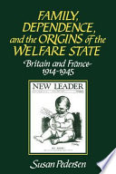 Family  Dependence  and the Origins of the Welfare State