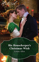 His Housekeeper's Christmas Wish : on the icy streets of...