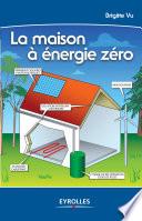 La Maison À Énergie Zéro par Brigitte Vu