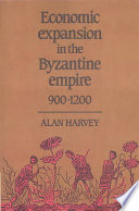Economic Expansion in the Byzantine Empire  900 1200