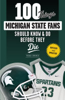 download ebook 100 things michigan state fans should know & do before they die pdf epub