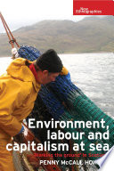 Environment Labour And Capitalism At Sea