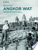 Angkor Wat A Transcultural History Of Heritage