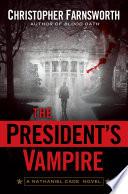 The President s Vampire