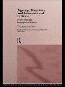 Agency, Structure and International Politics