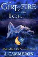 The Girl Of Fire And Ice book