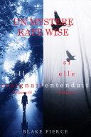 Book Une offre groupée Mystère Kate Wise : Si elle craignait (volume 6) et Si elle entendait (volume 7)