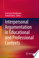 Interpersonal Argumentation in Educational and Professional Contexts
