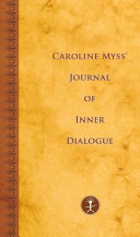 Caroline Myss  Journal of Inner Dialogue