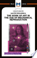 Walter Benjamin s The Work Of Art in the Age of Mechanical Reproduction