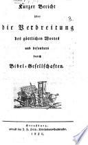 Kurzer Bericht über die Verbreitung des göttlichen Wortes und besonders durch Bibel-Gesellschaften